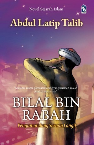 Bilal bin Rabah by Abdul Latip Talib from PTS Publications in General Novel category