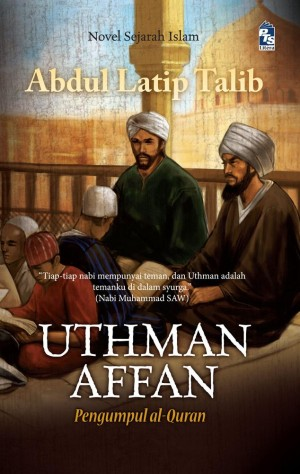 Uthman Affan by Abdul Latip Talib from PTS Publications in General Novel category