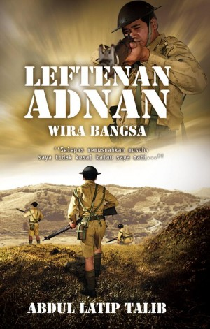 Leftenan Adnan: Wira Bangsa by Abdul Latip Talib from PTS Publications in General Novel category
