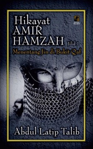 Hikayat Amir Hamzah 1: Menentang Jin di Bukit Qaf by Abdul Latip Talib from PTS Publications in General Novel category