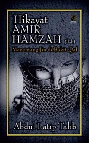 Hikayat Amir Hamzah 1: Menentang Jin di Bukit Qaf