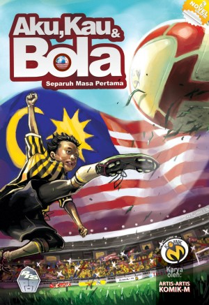 Aku, Kau & Bola: Separuh Masa Pertama by Artis-artis Komik-M from PTS Publications in Comics category