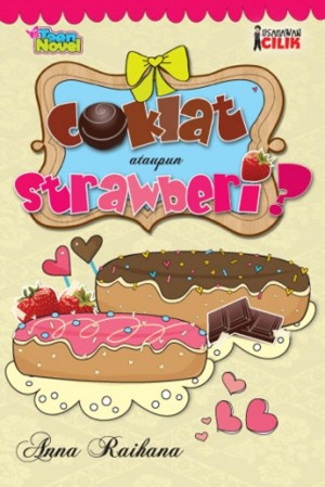 Coklat Ataupun Strawberi by Anna Raihana from PTS Publications in Teen Novel category