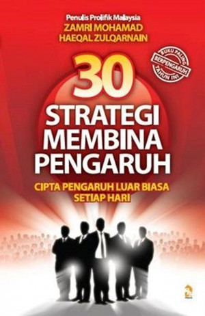30 Strategi Membina Pengaruh by Zamri Mohamad, Haeqal Zulqarnain from PTS Publications in Business & Management category