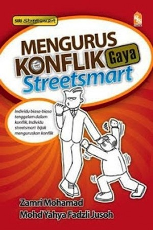 Mengurus Konflik Gaya Streetsmart by Zamri Mohamad, Mohd Yahya Fadzli Jusoh from PTS Publications in Business & Management category