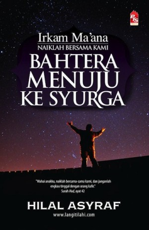 Irkam Ma'ana Bahtera Menuju ke Syurga by Hilal Asyraf from PTS Publications in Motivation category