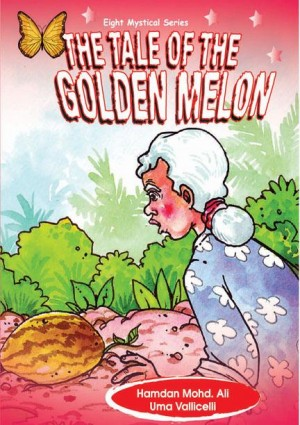 The Tale Of The Golden Melon by Hamdan Mohd Ali, Uma Vallicelliv from Mika Cemerlang Sdn Bhd in General Novel category