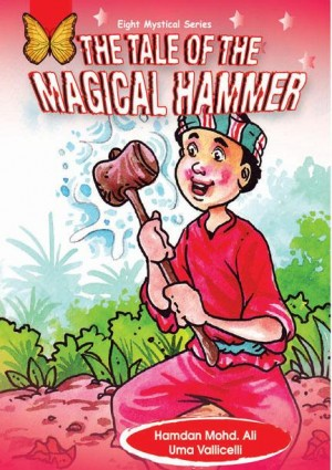 The Tale Of The Magical Hammer by Hamdan Mohd Ali, Uma Vallicelliv from Mika Cemerlang Sdn Bhd in General Novel category