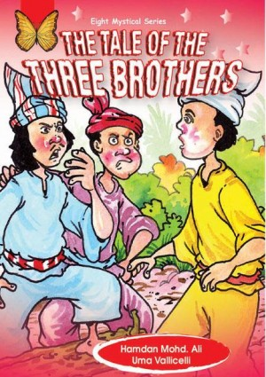 The Tale Of The Three Brothers by Hamdan Mohd Ali, Uma Vallicelliv from Mika Cemerlang Sdn Bhd in General Novel category