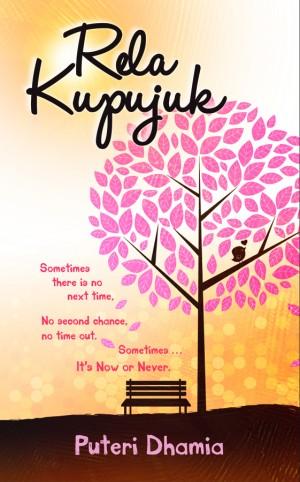 Rela Kupujuk by Puteri Dhamia from Kelas Buku Sdn. Bhd. in Teen Novel category