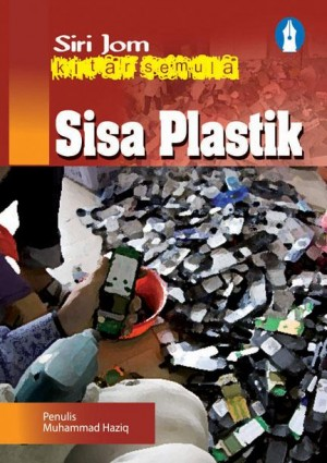 Sisa Plastik by Muhammad Haziq from Mika Cemerlang Sdn Bhd in Children category