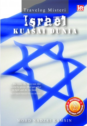 Travelog Misteri Israel Kuasai Dunia by Mohd. Nadzri Kamsin from HIJJAZ RECORDS SDN. BHD. in General Novel category