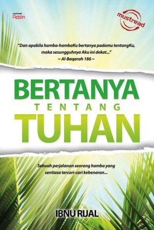 Bertanya Tentang Tuhan by Ibnu Rijal from  in  category