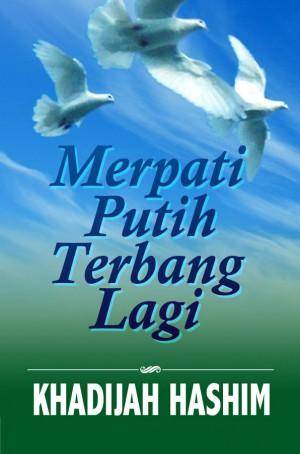 Merpati Putih Terbang Lagi by Khadijah Hashim from Kelas Buku Sdn. Bhd. in General Novel category