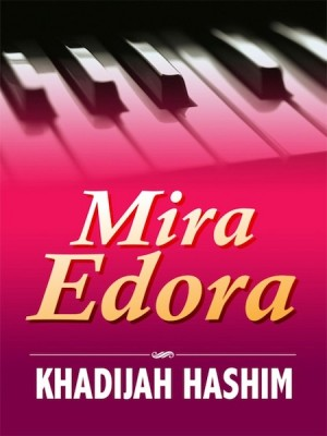 Mira Edora by Khadijah Hashim from Kelas Buku Sdn. Bhd. in General Novel category