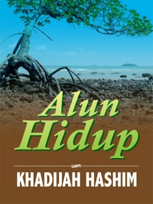 Alun Hidup by Khadijah Hashim from Kelas Buku Sdn. Bhd. in General Novel category
