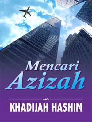 Mencari Azizah by Khadijah Hashim from Kelas Buku Sdn. Bhd. in General Novel category