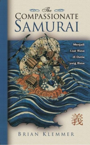 The Compassionate Samurai by Brian Klemmer from Pustaka Alvabet in Motivation category