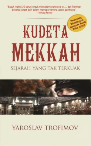 Kudeta Mekkah [Sejarah yang Terkuak] by Yaroslav Trofimov from Pustaka Alvabet in Indonesian Novels category