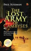 THE LOST ARMY OF CAMBYSES by Paul Sussman from Pustaka Alvabet in Indonesian Novels category