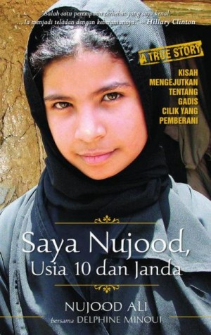 Saya Nujood, Usia 10 Tahun dan Janda by Nujood Ali bersama Delphine Minoui from Pustaka Alvabet in Indonesian Novels category