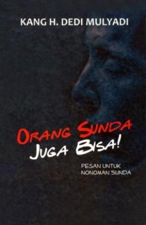 Orang Sunda Juga Bisa by Kang Dedi Mulyadi from Pustaka Alvabet in Indonesian Novels category