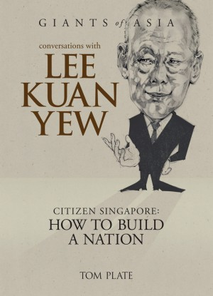 Giants of Asia: Conversations with Lee Kuan Yew by Tom Plate from Marshall Cavendish International (Asia) Pte Ltd in Business & Management category