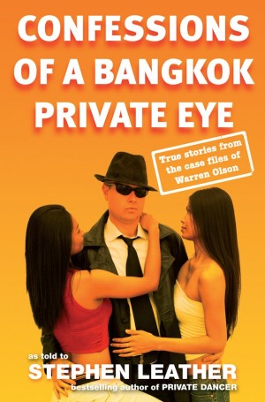 Confessions of a Bangkok Private Eye by Stephen Leather from Monsoon Books in True Crime category