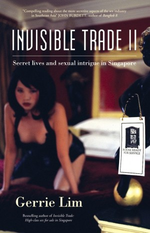 Invisible Trade II: Secret lives and sexual intrigue in Singapore by Gerrie Lim from Monsoon Books in Lifestyle category