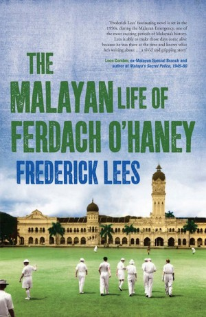 The Malayan Life of Ferdach O'Haney by Frederick Lees from Monsoon Books in General Novel category