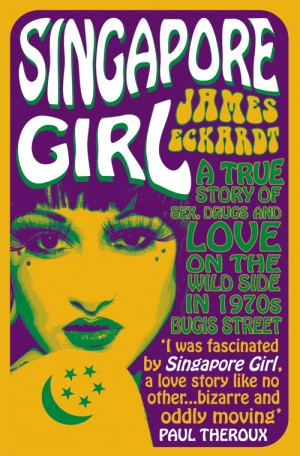 Singapore Girl by James Eckardt from Monsoon Books in Autobiography & Biography category