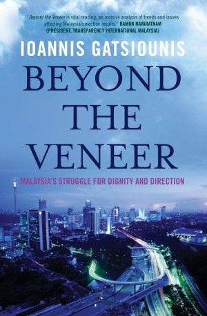 Beyond the Veneer: Malaysia's Struggle for Dignity and Direction by Ioannis Gatsiounis from Monsoon Books in Politics category