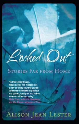 Locked Out: Stories far from home by Alison Lester from Monsoon Books in General Novel category