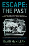 Escape: The Past by David McMillan from Monsoon Books in True Crime category