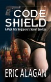 Code Shield by Eric Alagan from Monsoon Books in General Novel category
