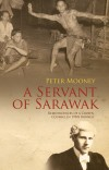 A Servant of Sarawak by Peter Mooney from Monsoon Books in Autobiography & Biography category