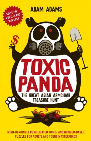 Toxic Panda: The Great Asian Armchair Treasure Hunt by Adam Adams from Monsoon Books in Sports & Hobbies category
