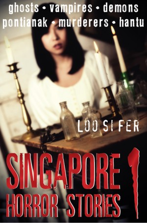 Singapore Horror Stories Vol.1