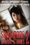 Singapore Horror Stories Vol.2
