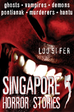 Singapore Horror Stories Vol.5