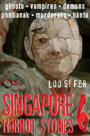 Singapore Horror Stories Vol.6