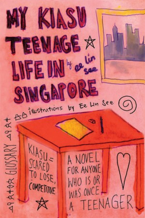 My Kiasu Teenage Life in Singapore by See Ee Leen from Monsoon Books in Teen Novel category
