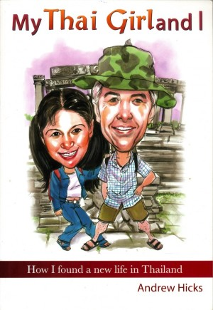 My Thai Girl and I by Andrew Hicks from Monsoon Books in Autobiography & Biography category