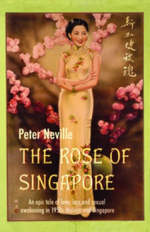 The Rose of Singapore by Peter Neville from Monsoon Books in General Novel category