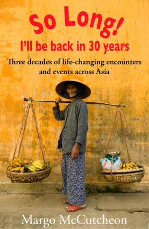 So Long! I'll Be Back In 30 Years by Margo McCutcheon from Monsoon Books in Travel category