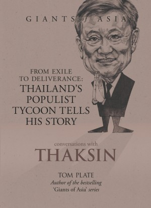 Giants of Asia: Conversations with Thaksin by Tom Plate from Marshall Cavendish International (Asia) Pte Ltd in Business & Management category