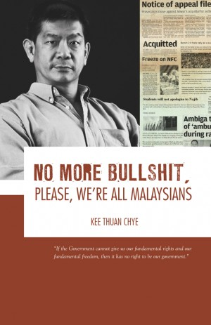 No More Bullshit, Please. We're all Malaysians. by Kee Thuan Chye from Marshall Cavendish International (Asia) Pte Ltd in General Novel category