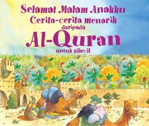 Selamat Malam Anakku-cerita-cerita menarik daripada Al-Quran untuk si kecil by Saniyasnain Khan from Nickleodeon Books (M) Sdn Bhd in Religion category