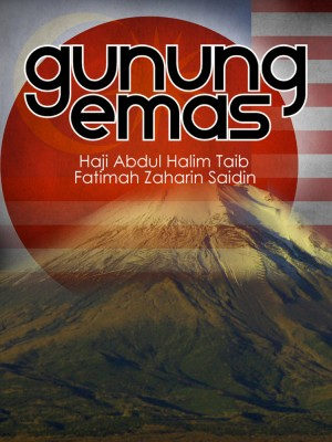 Gunung Emas by Haji Abdul Halim Taib / Fatimah Zaharin Saidin from Haji Abdul Halim bin Taib in History category