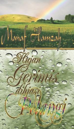 Hujan Gerimis Dihiasi Pelangi by Manaf Hamzah from Pustaka Nasional Pte Ltd in Romance category